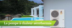 La pompe à chaleur aérothermie dite «air/eau»